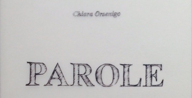 Chiara Orsenigo, PAROLE.